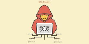 ¿Cómo identificar el SEO Negativo para poder proteger tu web?